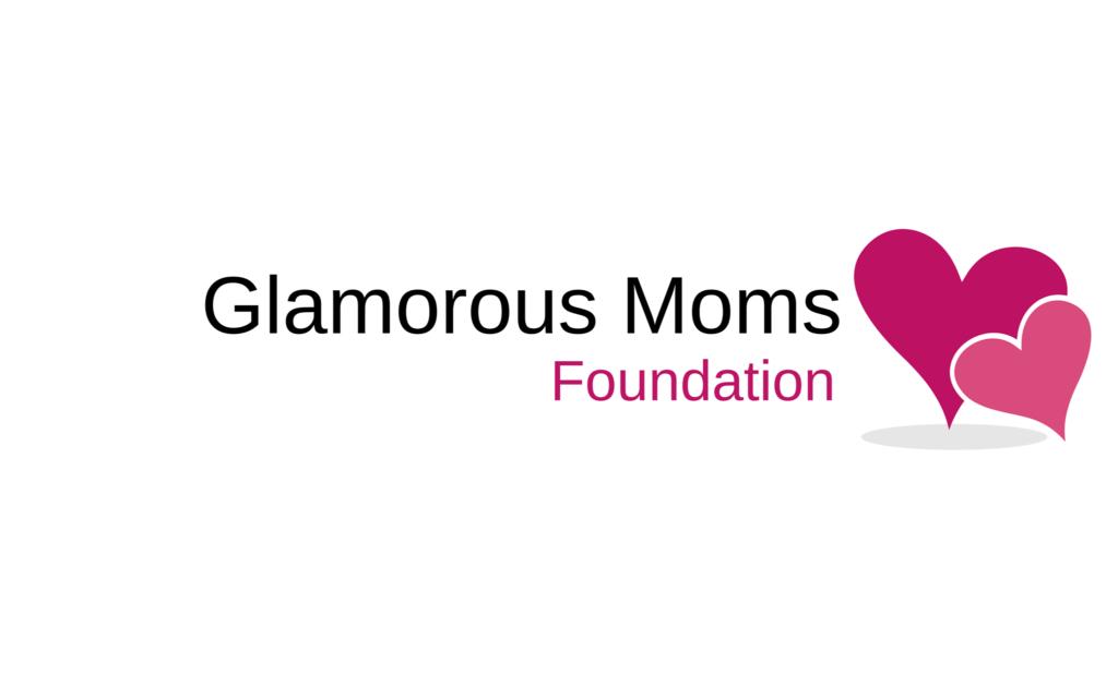 Glamorous Moms Foundation