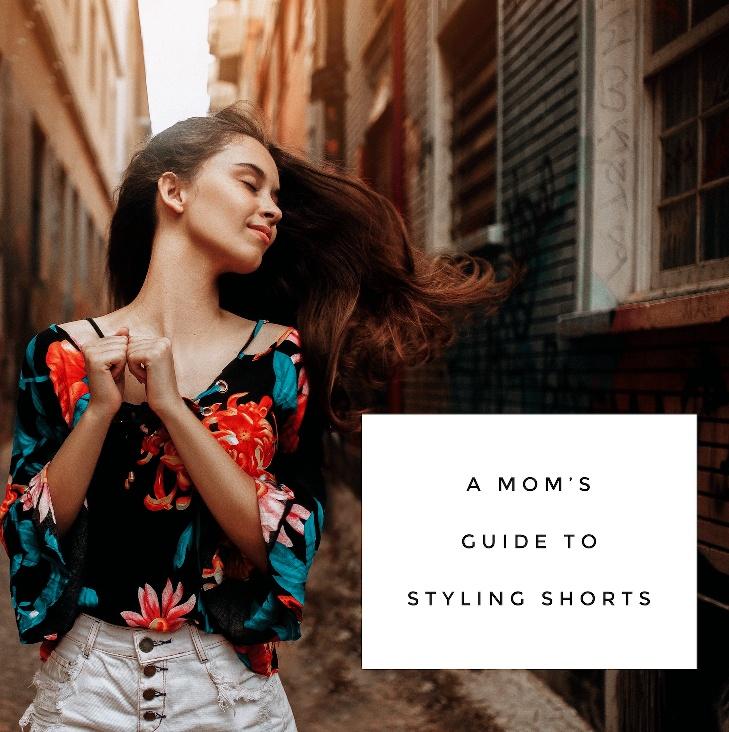 styling shorts Glamorous Moms