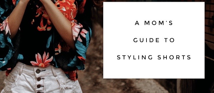 Glamorous Moms Guide to Shorts